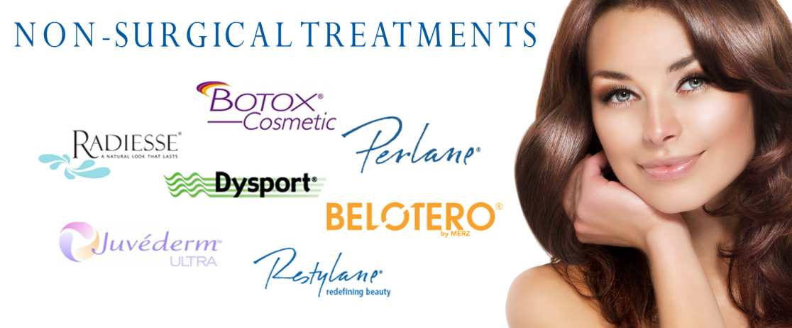 NON SURGICAL TREATMENTS WITH BOTOX BELOTERO RADIESSE RESTYLANE JEVEDERM PERLANE AND DYSPORT